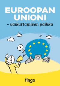 Euroopan unioni - vaikuttamisen paikka. Etualalla nainen megafonin kanssa